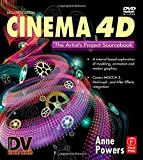 Cinema 4D: The Artist's Project Sourcebook, 2nd Edition by Anne Powers (2007-05-29)