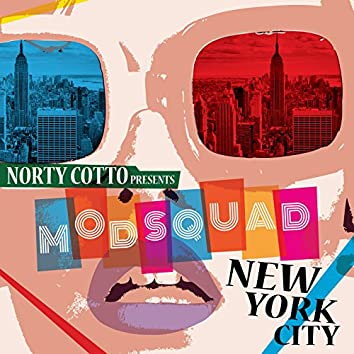 "Norty Cotto Presents Mod Squad ""New York City"""