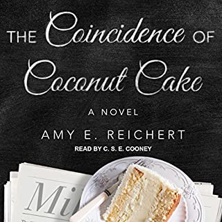 The Coincidence of Coconut Cake                   By:                                                                                                                                 Amy E. Reichert                               Narrated by:                                                                                                                                 C.S.E Cooney                      Length: 7 hrs and 32 mins     687 ratings     Overall 4.2