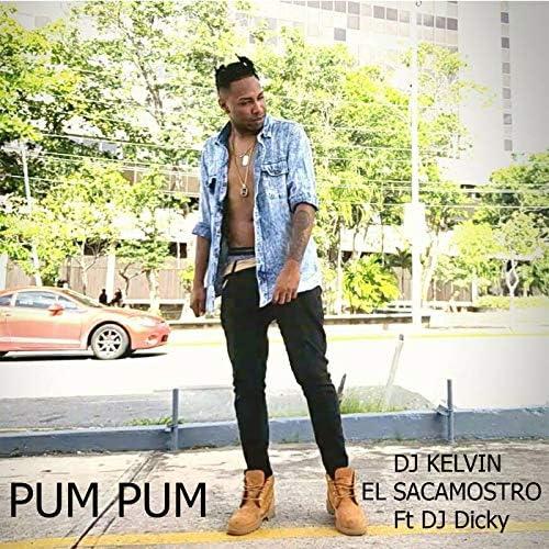 Dj Kelvin El Sacamostro feat. Dj Dicky
