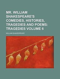 Mr. William Shakespeare's Comedies, Histories, Tragedies and Poems Volume 6; Tragedies