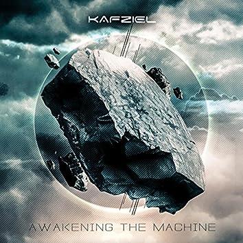 Awakening the machine