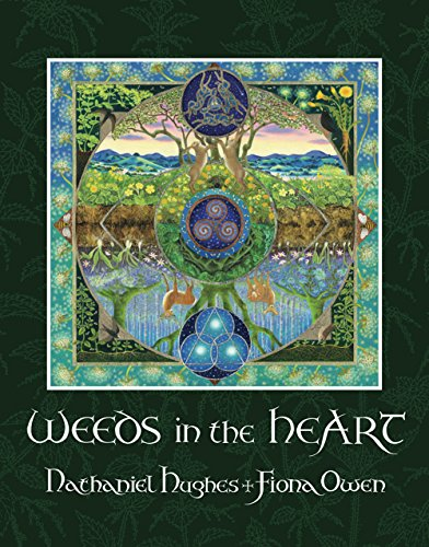 Download Weeds in the Heart: Explorations in Intuitive Herbalism 1911597485