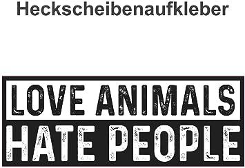 Aufkleber Love Animals I Hate People Wetterfest Auto