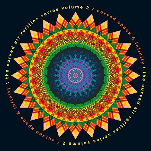 The Curved Air Rarities Series Vol. 2b: Infinity