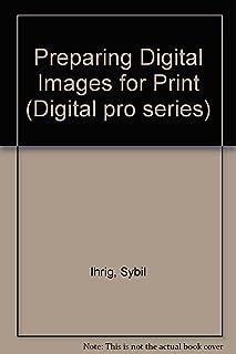 Preparing Digital Images for Print (Digital Pro Series)