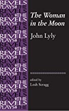 The Woman in the Moon (The Revels Plays)