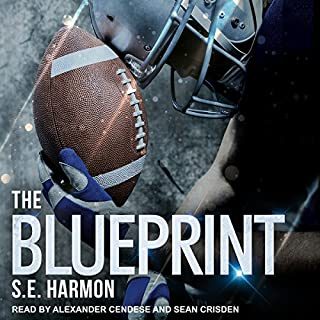 The Blueprint                   By:                                                                                                                                 S.E. Harmon                               Narrated by:                                                                                                                                 Alexander Cendese,                                                                                        Sean Crisden                      Length: 8 hrs and 24 mins     363 ratings     Overall 4.6