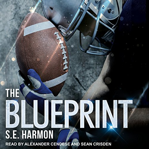 The Blueprint                   By:                                                                                                                                 S.E. Harmon                               Narrated by:                                                                                                                                 Alexander Cendese,                                                                                        Sean Crisden                      Length: 8 hrs and 24 mins     301 ratings     Overall 4.6