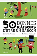 50 bonnes raisons d'être un garçon Relié