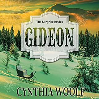 Gideon     The Surprise Brides              By:                                                                                                                                 Cynthia Woolf                               Narrated by:                                                                                                                                 Lia Frederick                      Length: 5 hrs and 24 mins     9 ratings     Overall 4.8