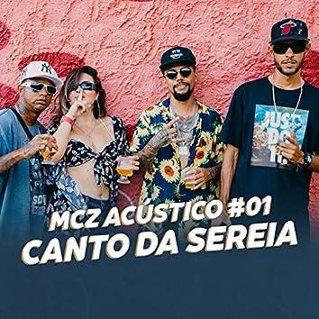 MCZ ACÚSTICO #01 - Canto Da Sereia