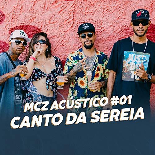 MCZ ACÚSTICO #01 - Canto Da Sereia (feat. Igão SG & Alana Nayra) [Explicit]