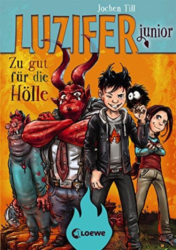 Luzifer junior 1 - Zu gut für die Hölle: Lustiges Kinderbuch ab 10 Jahre