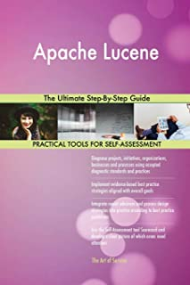 Apache Lucene The Ultimate Step-By-Step Guide