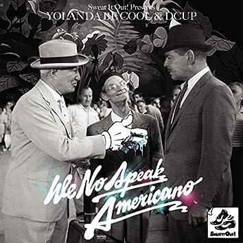 We No Speak Americano (13 Mixes)