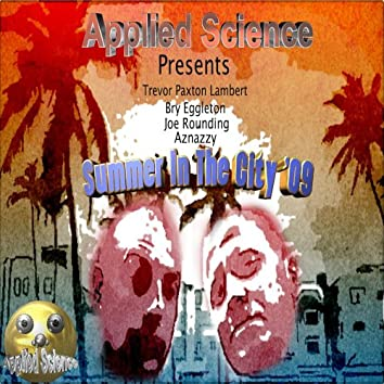 Summer In The City '09 (Applied Science Presents Trevor Paxton Lambert)