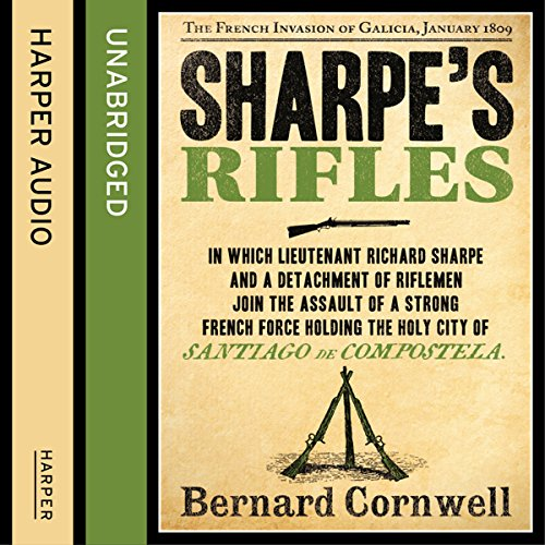 Couverture de Sharpe's Rifles: The French Invasion of Galicia, January 1809