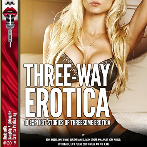 Three-Way Erotica: 10 Explicit Stories of Threesome Erotica cover art