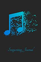 Songwriting Journal: Turn Your Beautiful Ideas Into Amazing Songs - 6x9 120 Pages