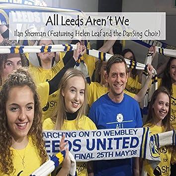 All Leeds Aren't We (feat. Helen Leaf & DanSing Choir)