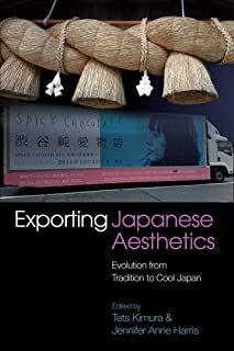 Exporting Japanese Aesthetics: Evolution from Tradition to Cool Japan (Asian & Asian American Studies)