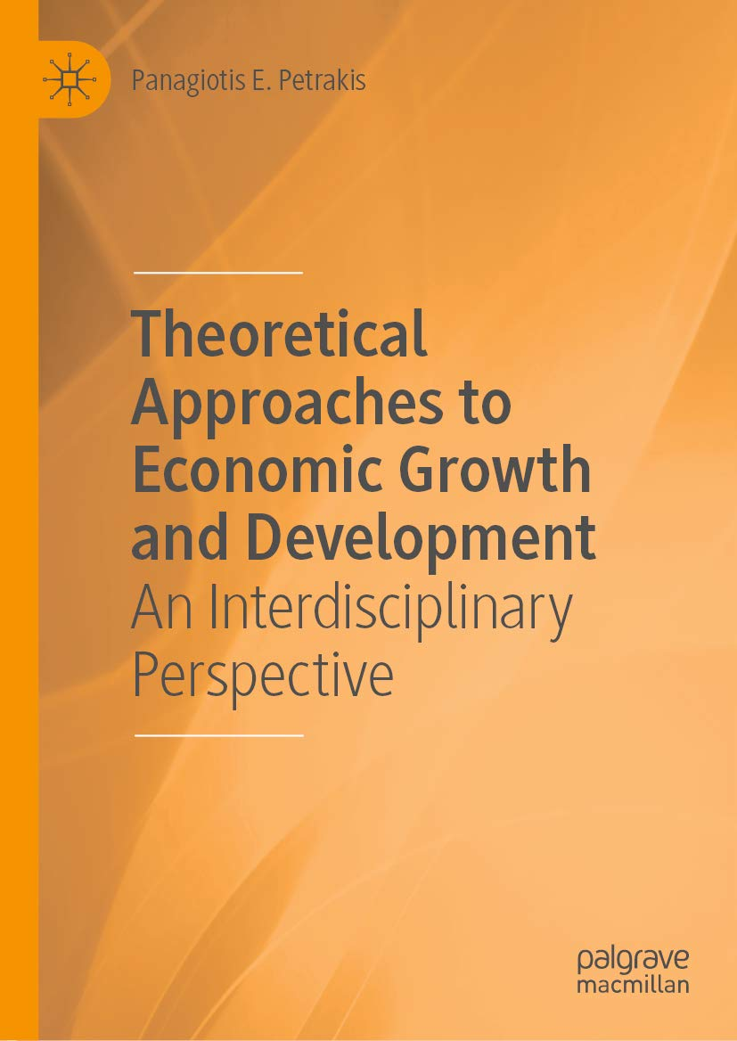 Theoretical Approaches to Economic Growth and Development: An Interdisciplinary Perspective