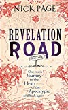 Revelation Road: One man?s journey to the heart of apocalypse ? and back again - Nick Page