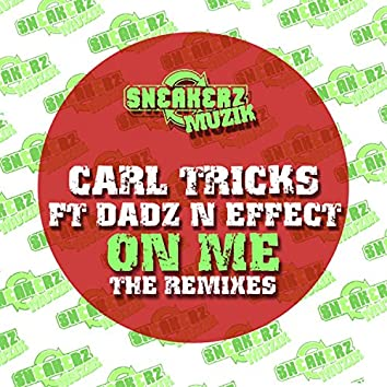 On Me (feat. Dadz 'n Effect) [The Remixes]