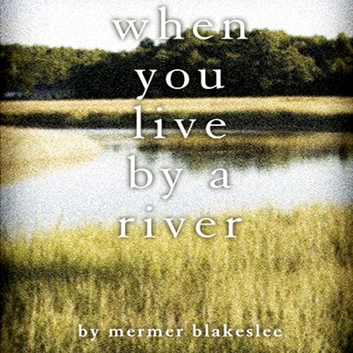 When You Live by a River audiobook cover art