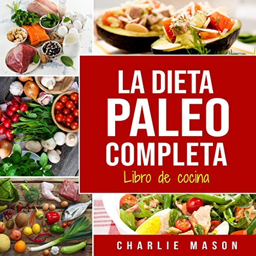 La Dieta Paleo Completa Libro de cocina [The Complete Paleo Diet Cookbook] Titelbild