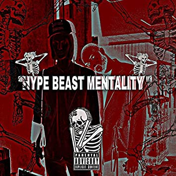 Hype Beast mentality (Freestyle)