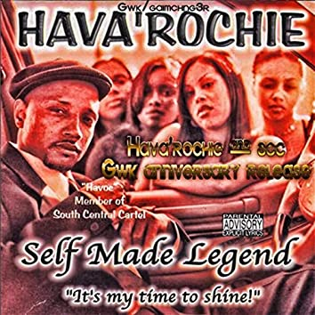 Self Made Legend (It's My Time to Shine) [Havoc of SCC GWK Anniversary Release]