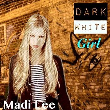 Dark White Girl