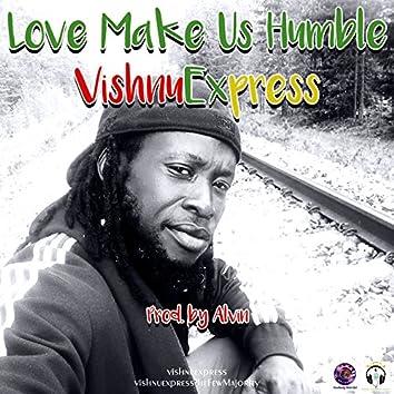 Love Make Us Humble