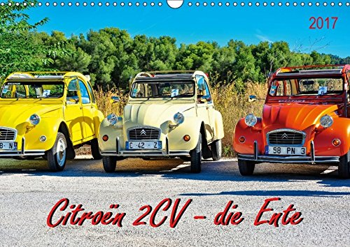 Citroën 2CV - die Ente (Wandkalender 2017 DIN A3 quer): Citroën 2CV, die Ente - von der Bauernkutsche zum Kultobjekt. (Monatskalender, 14 Seiten ) (CALVENDO Mobilitaet)