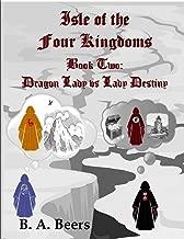 Dragon Lady vs Lady Destiny: Isle of the Four Kingdoms (Volume 2)