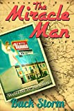 American Historical Fiction: The Miracle Man: An unbelievable story of love, laughs, and redemption (Christian Women's Fiction)