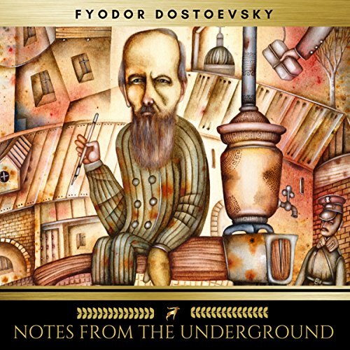 Notes from the Underground                   By:                                                                                                                                 Fyodor Dostoevsky                               Narrated by:                                                                                                                                 Brian Kelly                      Length: 5 hrs and 3 mins     8 ratings     Overall 5.0