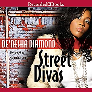 Street Divas                   By:                                                                                                                                 De'nesha Diamond                               Narrated by:                                                                                                                                 Simi Howe,                                                                                        Shari Peele,                                                                                        Patricia Floyd,                   and others                 Length: 10 hrs and 32 mins     305 ratings     Overall 4.5