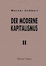 Der moderne Kapitalismus: Band II. Die Theorie der kapitalistischen Entwicklung (German Edition)