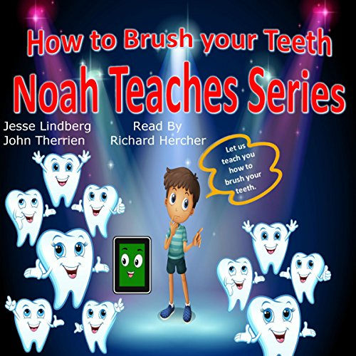 How to Brush Your Teeth : Noah Teaches Series audiobook cover art