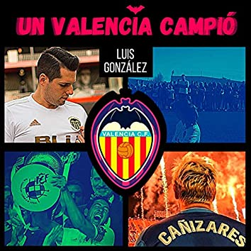 Un Valencia Campió (Centenari Valencia CF)