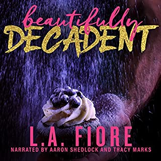 Beautifully Decadent     Beautifully Damaged, Book 3              By:                                                                                                                                 L.A. Fiore                               Narrated by:                                                                                                                                 Aaron Shedlock,                                                                                        Tracy Marks                      Length: 10 hrs and 42 mins     4 ratings     Overall 4.8