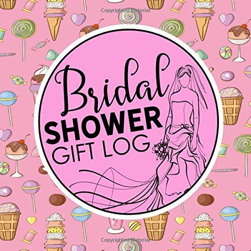 Bridal Shower Gift Log: Gift Book Record, Gift Recording Book, Gift Log, Record Gifts, Recorder, Organizer, Keepsake, Cute Ice Cream & Lollipop Cover: Volume 31 (Bridal Shower Gift Logs)