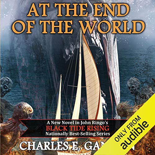 At the End of the World: Black Tide Rising, Book 7