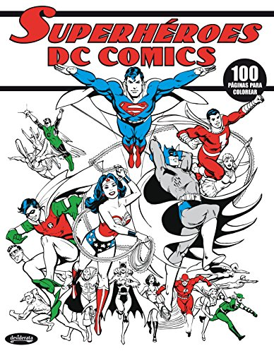 DC COMICS SUPERHÉROES: LIBRO PARA COLOREAR