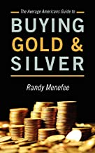 The Average Americans Guide to Buying Gold and Silver