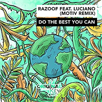 Do The Best You Can (feat. Luciano)[Motiv Remix]