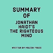 Summary of Jonathan Haidt's The Righteous Mind